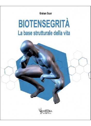 Biotensegrità – La base strutturale della vita - Graham Scarr