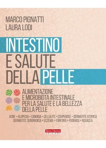 Intestino e salute della pelle - Marco Pignatti e Laura Lodi