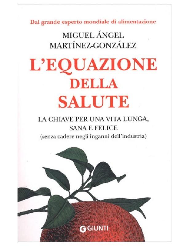 L'equazione della salute - Miguel...