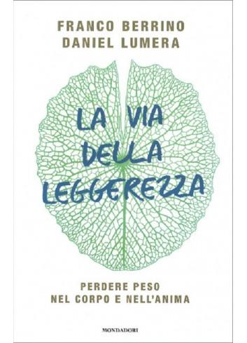 La via della leggerezza - Franco Berrino e Daniel Lumera