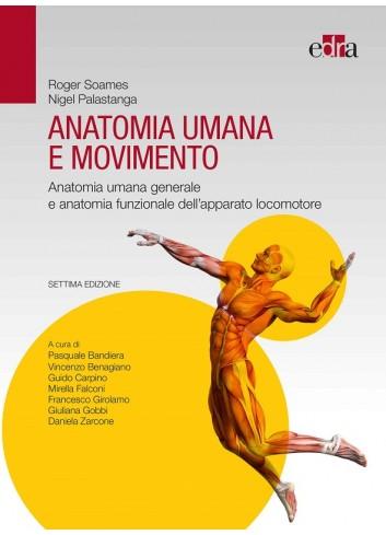 Anatomia umana e movimento - Settima edizione - Palastanga N., Soames R.