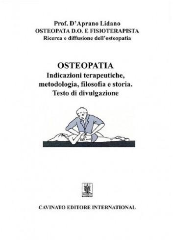 Osteopatia. Indicazioni terapeutiche, metodologia, filosofia e storia