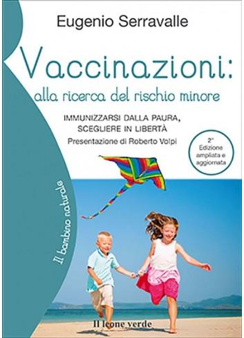 Vaccinazioni: alla ricerca del rischio minore - 2^ ed. aggiornata - Eugenio Serravalle