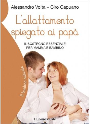 L'allattamento spiegato ai papà - A. Volta, C. Capuano