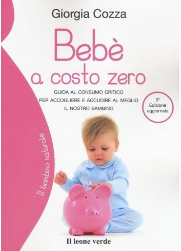Bebè a costo zero - 3 edizione - Giorgia Cozza