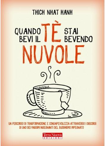 Quando bevi il tè, stai bevendo nuvole - Thich Nhat Hanh