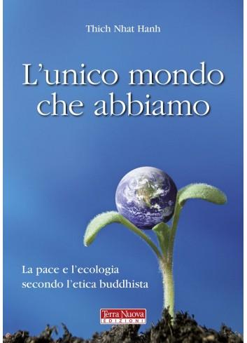 L'unico mondo che abbiamo - Thich Nhat Hanh