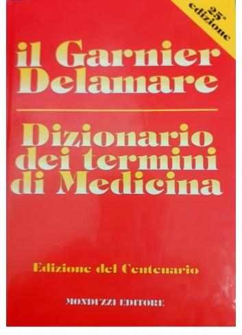 Dizionario dei termini di medicina - Marcel Garnier, Jacques Delamare