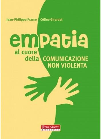 Empatia. Al cuore della Comunicazione nonviolenta - J. P. Faure, C. Girardet