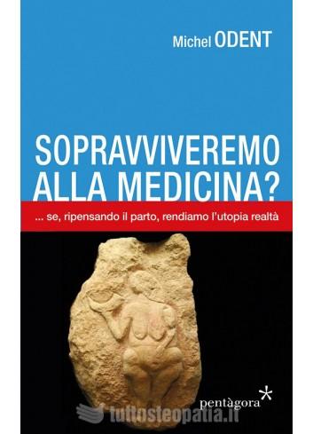 Sopravviveremo alla Medicina? - Michel Odent