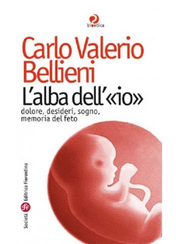 L'alba dell'«io» - Carlo Valerio Bellieni