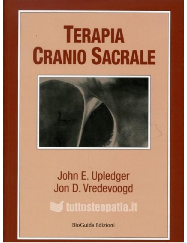 Terapia Cranio sacrale. Teoria e...