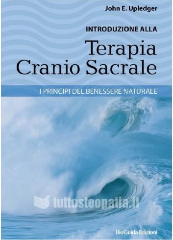 Introduzione alla Terapia Cranio Sacrale - John E. Upledger