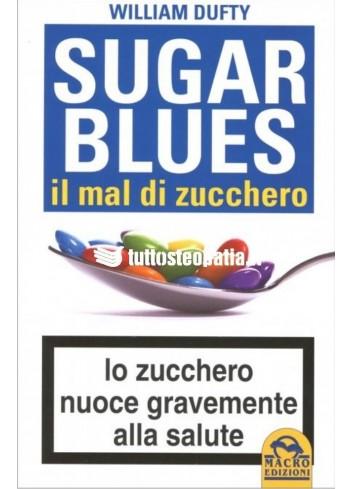 Sugar Blues. Il mal di zucchero - William Dufty