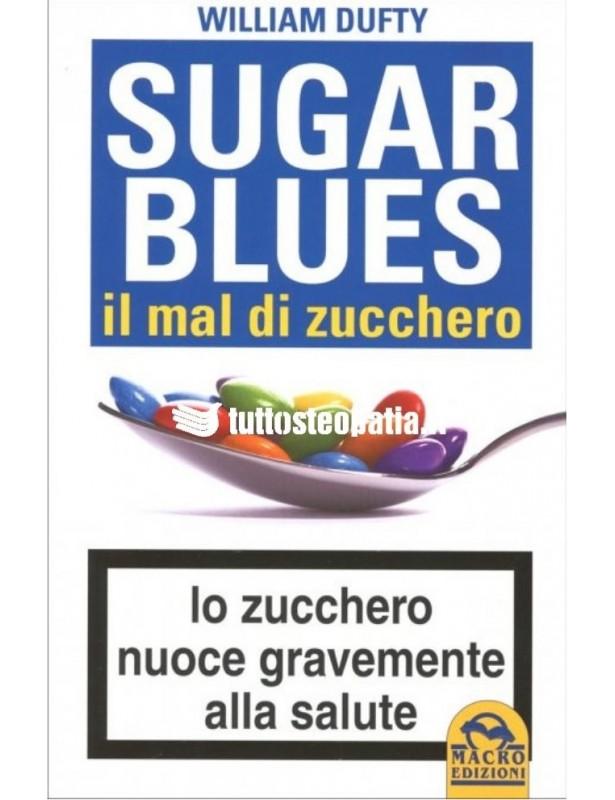 Sugar Blues. Il mal di zucchero -...