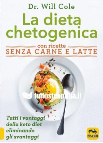 La Dieta Chetogenica con Ricette Senza Carne e Latte - Will Cole