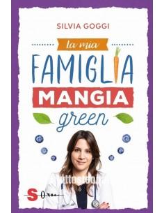 La mia famiglia mangia green - Silvia Goggi