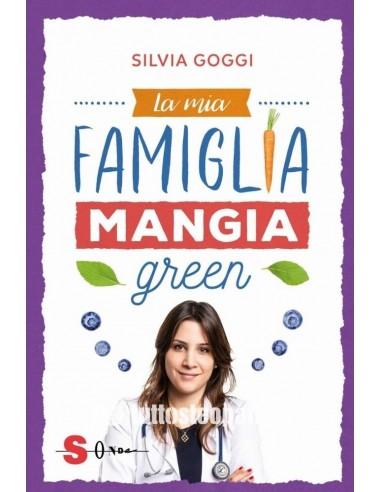 La mia famiglia mangia green - Silvia...