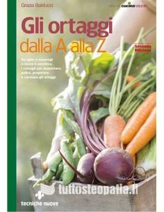 Gli ortaggi dalla A alla Z - Grazia Balducci