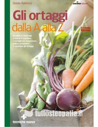 Gli ortaggi dalla A alla Z - Grazia...