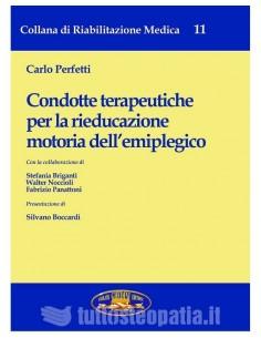 Condotte terapeutiche per la rieducazione motoria dell'emiplegico - Carlo Perfetti