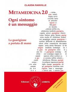 Metamedicina 2.0.: ogni sintomo è un messaggio III EDIZIONE - Claudia Rainville